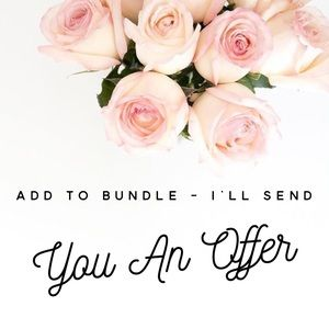 """Other - """"ADD TO BUNDLE"""" & I'll send you an offer!"""